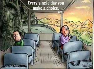 Every day you make a single choice...